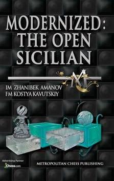 Exclusive Peek: Modernized: The Open Sicilian by IM Zhanibek Amanov & FM Kostya Kavutskiy
