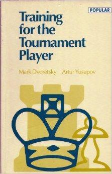 Dvoretsky: Training for the Tournament Player 1