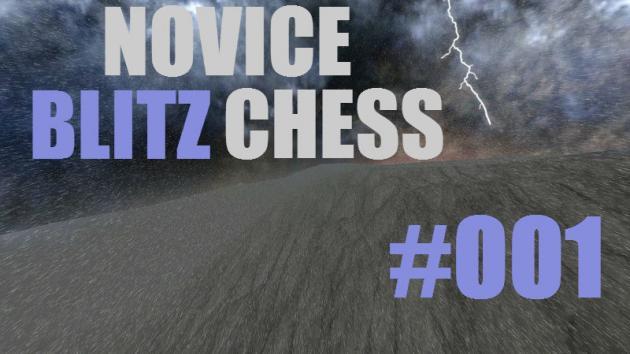 Novice Blitz Chess 001