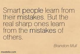 Learn From the Mistakes of Others (read: my mistakes)