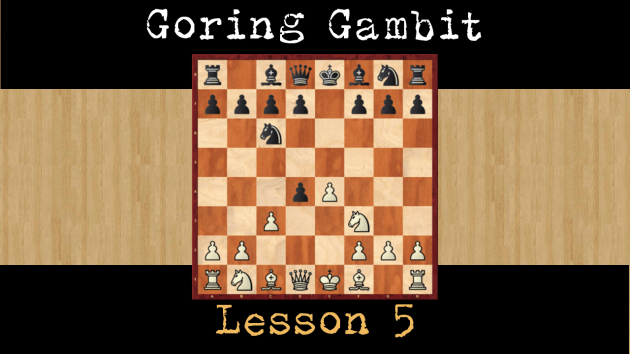 Goring Gambit lesson 5 [1.e4 e5 2. d4 exd4 3.Nf3 Nc6 4. c3 d5]