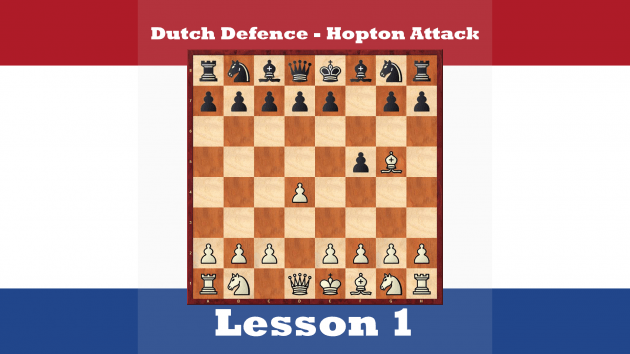 Chess Openings - Dutch Defence, Hopton Attack