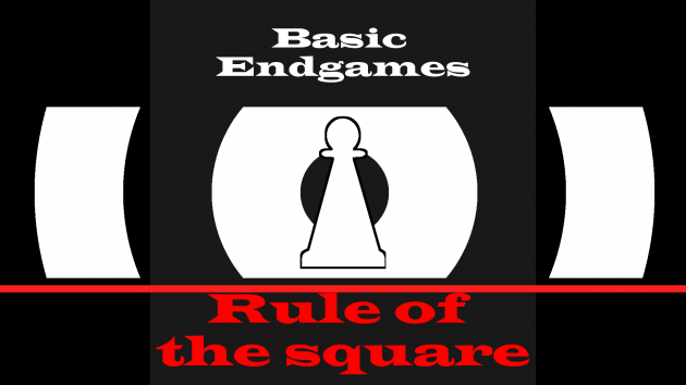 Pawn endgames: rule of the square, untouchable pawn