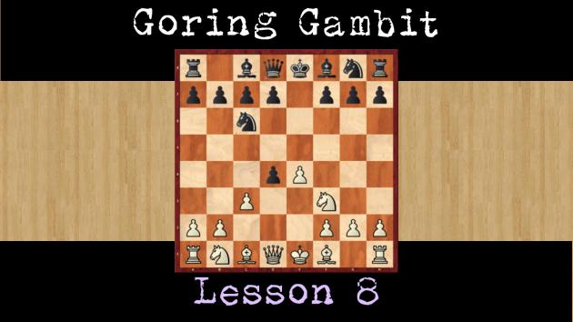 Goring Gambit lesson 8 [1.e4 e5 2. d4 exd4 3.Nf3 Nc6 4. c3 Nf6]