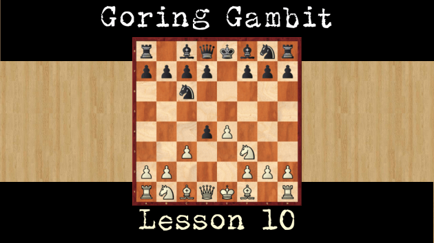 Goring Gambit Series is completed! Last video is available!