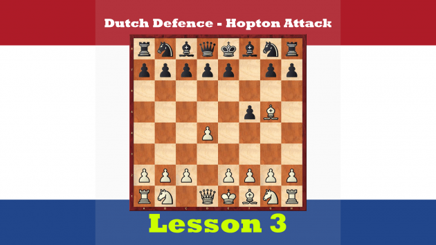 Chess Openings - Dutch Defence, Hopton Attack III
