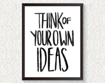 Believe in Your Own Ideas