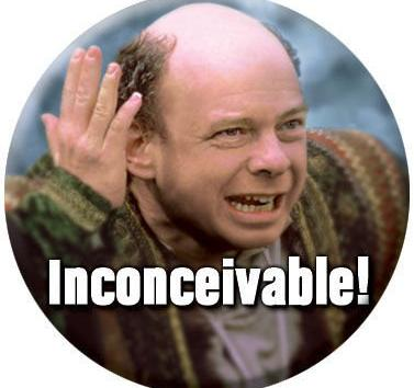 SHAUN V WORLD: Inconceivable, and Other Words that Do Not Mean What You Think They Mean!