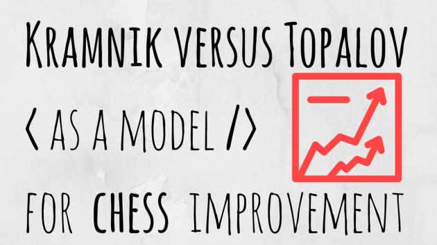Kramnik vs Topalov as a model for improvement in chess