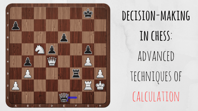 How to find best moves in chess? Advanced techniques of calculation.