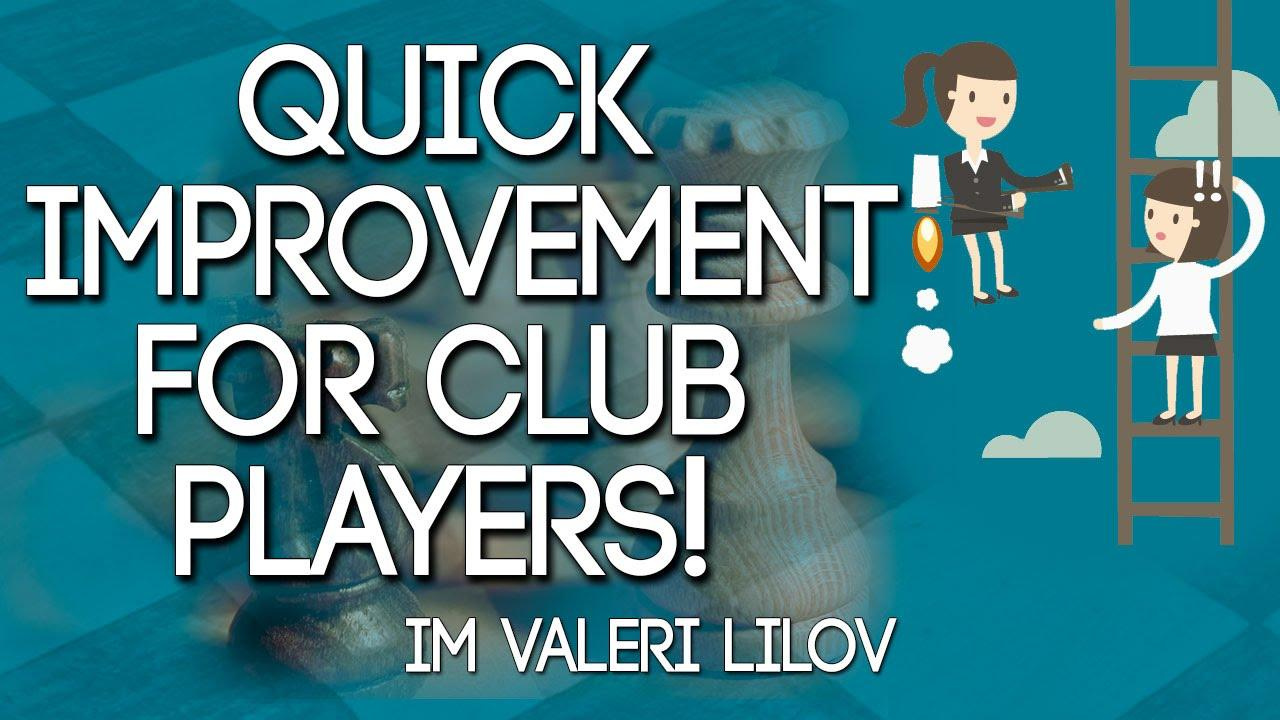 Chess Improvement for Club Players!