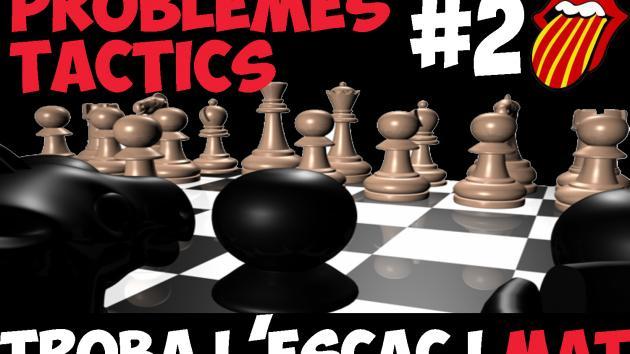Problemes tàctics #02 Troba l'escac i mat