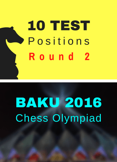 10 Test Positions - Chess Olympiad R2