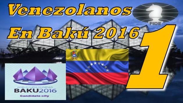 Venezolanos en las Olimpiadas Bakú 2016 - Rondas 1, 2, 3