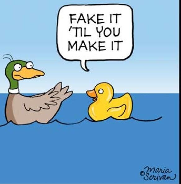 Fake It, 'Til You Make It