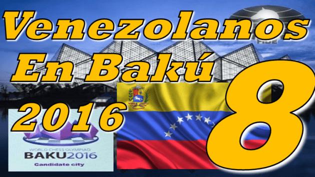 Venezolanos en las Olimpiadas Bakú 2016 - Rondas 4,5,6,7,8