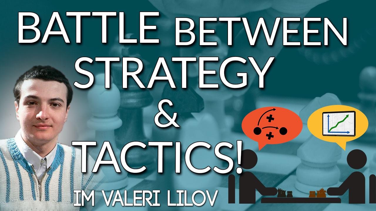 The Battle Between Strategy and Tactics!
