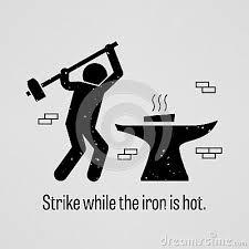 Strike Whilst Hot