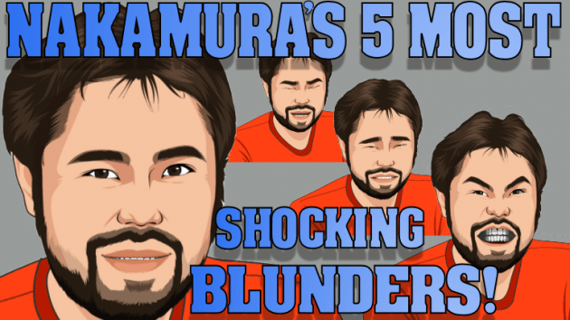 New youtube video: Nakamura´s 5 most shocking blunders!