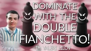 Dominate with the Double Fianchetto!