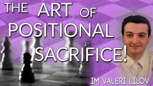 The Art of the Positional Sacrifice