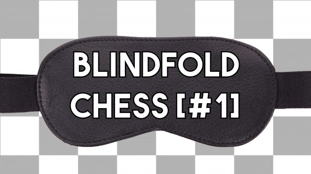 Blindfold Chess [1]