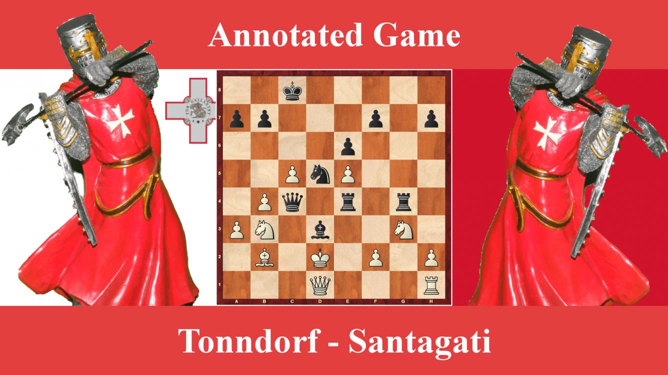 Annotated game : Tonndorf vs Santagati - Malta Chess Open