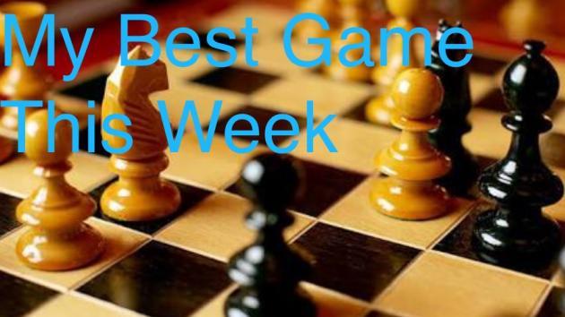 My Best Game This Week