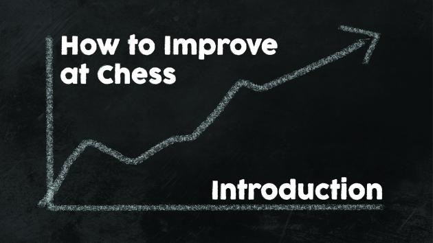 How to Improve at Chess | Introduction | SnatchPato