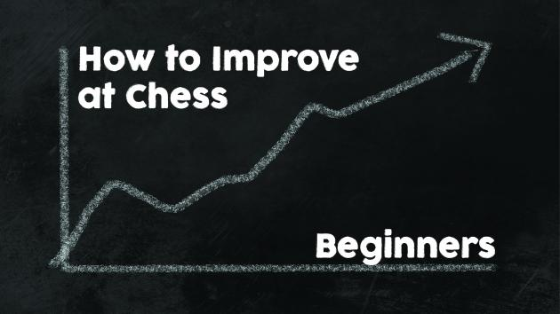 How to Improve at Chess | Beginners