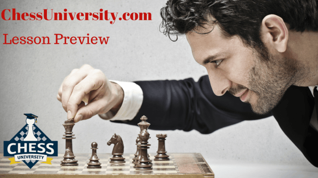 Free Lesson Preview From Chess University's New Coach!