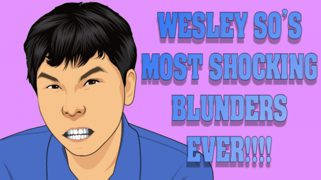Wesley So's most shocking blunders... EVER!