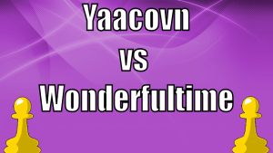 IM Yaacovn vs IM wonderfultime (5 chess games)