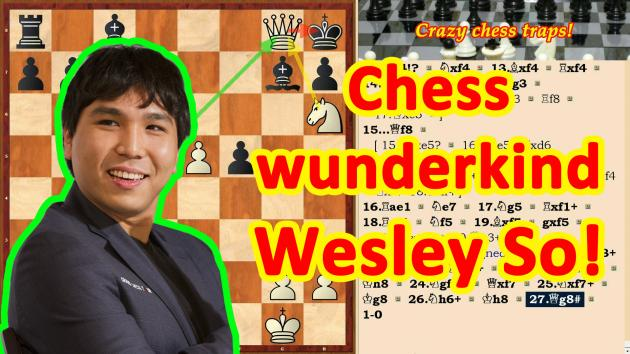 Chess wunderkind Wesley So and his tactics!