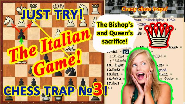 The Bishop's and Queen's sacrifice trap in the Chess Opening Italian Game!