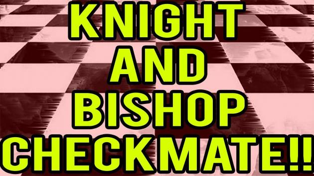 HOw to Checkmate With Bishop + Knight