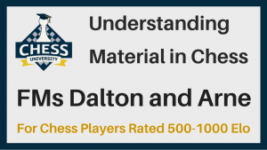 FREE COURSE: Understanding Material in Chess for 500-1000 Elo Players's Thumbnail