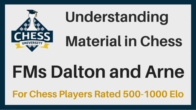 FREE COURSE: Understanding Material in Chess for 500-1000 Elo Players