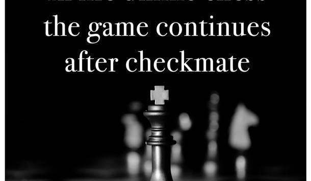 Life continues after Checkmate