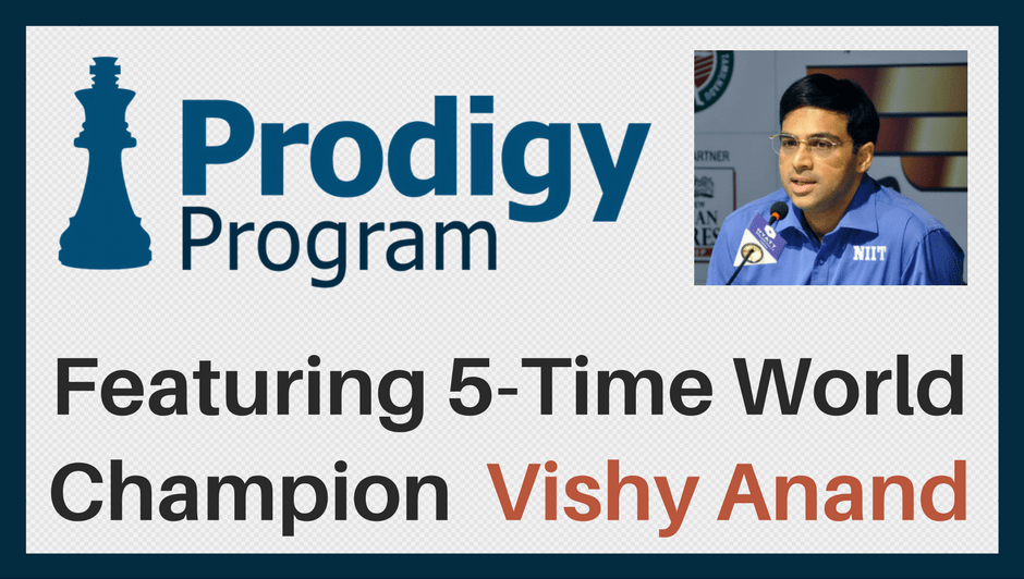 Enroll in May 2017 Prodigy Program with Vishy Anand!