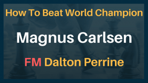 How To Beat Magnus Carlsen Video Course $20 Off
