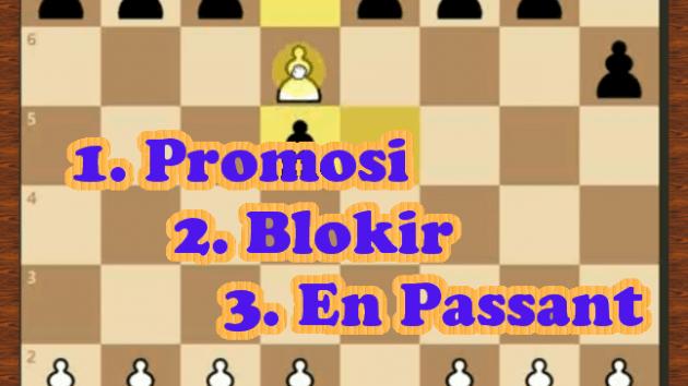 Aturan/Gerakan Khusus dalam permainan Catur (Promosi, Blokir, en passant)