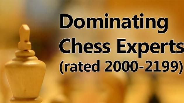 Dominating Chess Experts (2000-2199)