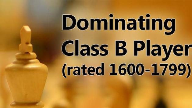 Dominating Class B Players (1600-1799)
