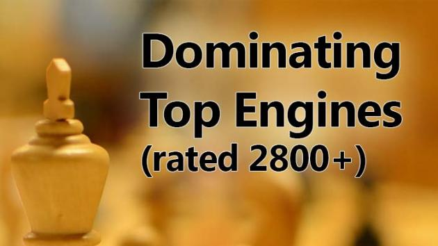 Dominating Chess Engines (2800+)