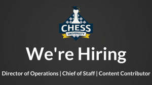 Chess University Hiring + Executive Positions's Thumbnail