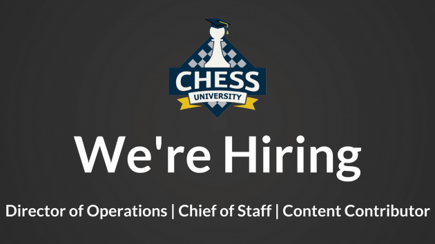 Chess University Hiring + Executive Positions