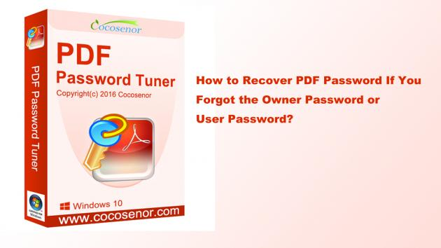 How to Recover PDF Password If You Forgot the Owner Password or User Password