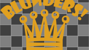 Blunder is My Name Chess May Not be My Game's Thumbnail
