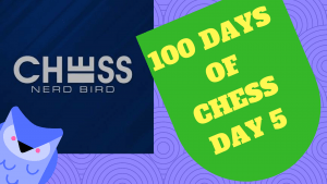#100DaysofChess - Day 5's Thumbnail
